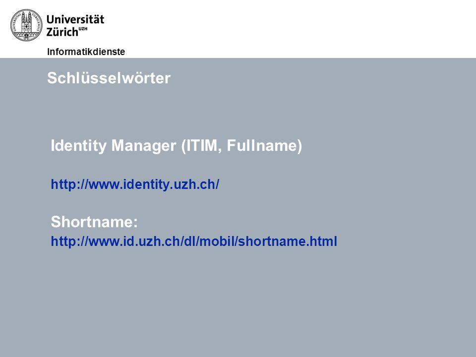 Informatikdienste 12. Okt. 2011Lunchveranstaltung Ablösung UniAccess, David MeierSeite 5 Schlüsselwörter Identity Manager (ITIM, Fullname) http://www.