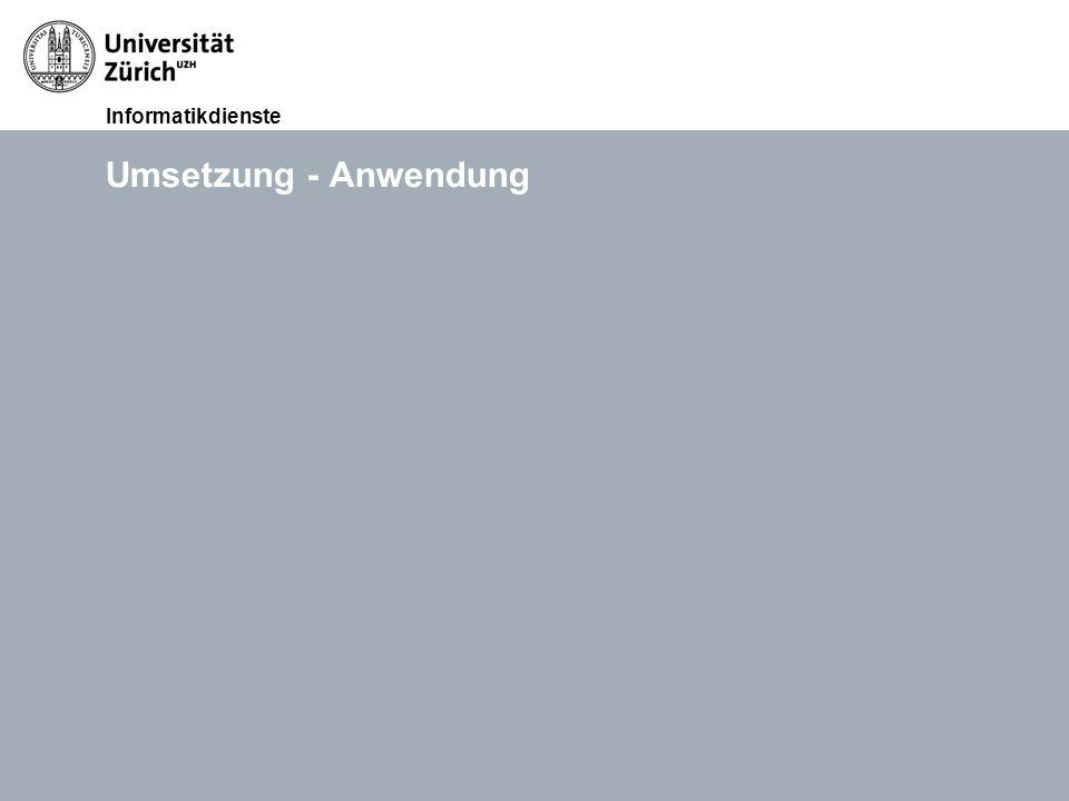 Informatikdienste 12. Okt. 2011Lunchveranstaltung Ablösung UniAccess, David MeierSeite 9 Umsetzung - Anwendung
