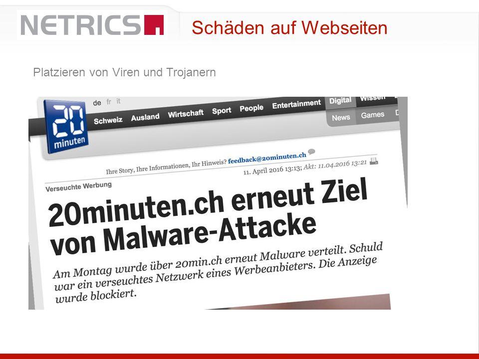 Schäden auf Webseiten Platzieren von Viren und Trojanern