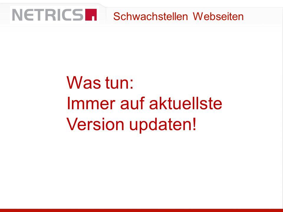 Schwachstellen Webseiten Was tun: Immer auf aktuellste Version updaten!