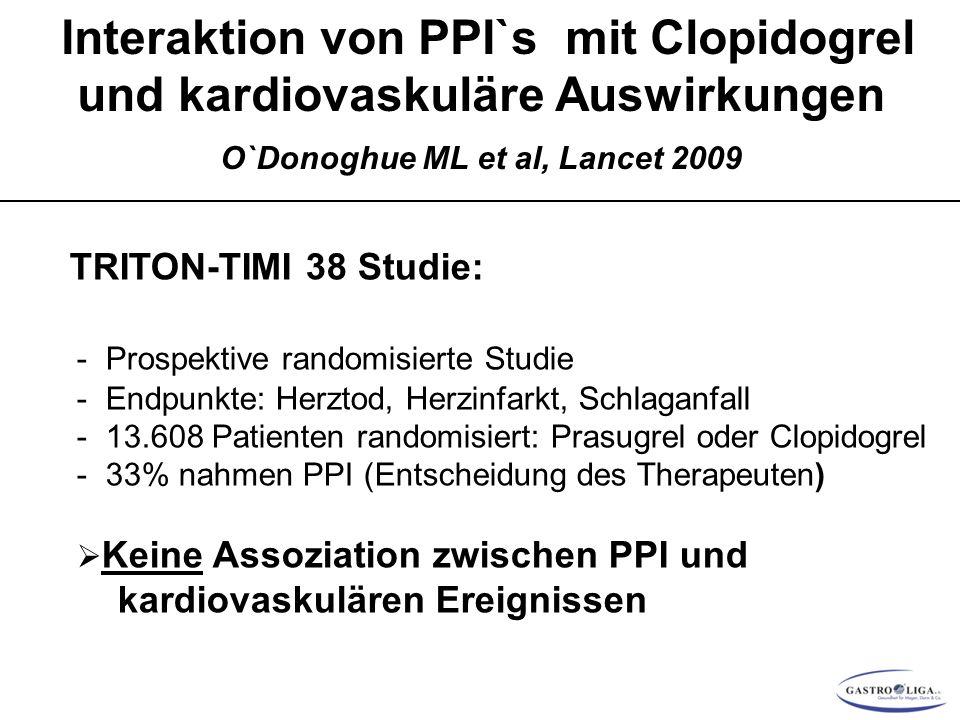 Interaktion von PPI`s mit Clopidogrel und kardiovaskuläre Auswirkungen O`Donoghue ML et al, Lancet 2009 14 TRITON-TIMI 38 Studie: - Prospektive randomisierte Studie - Endpunkte: Herztod, Herzinfarkt, Schlaganfall - 13.608 Patienten randomisiert: Prasugrel oder Clopidogrel - 33% nahmen PPI (Entscheidung des Therapeuten)  Keine Assoziation zwischen PPI und kardiovaskulären Ereignissen