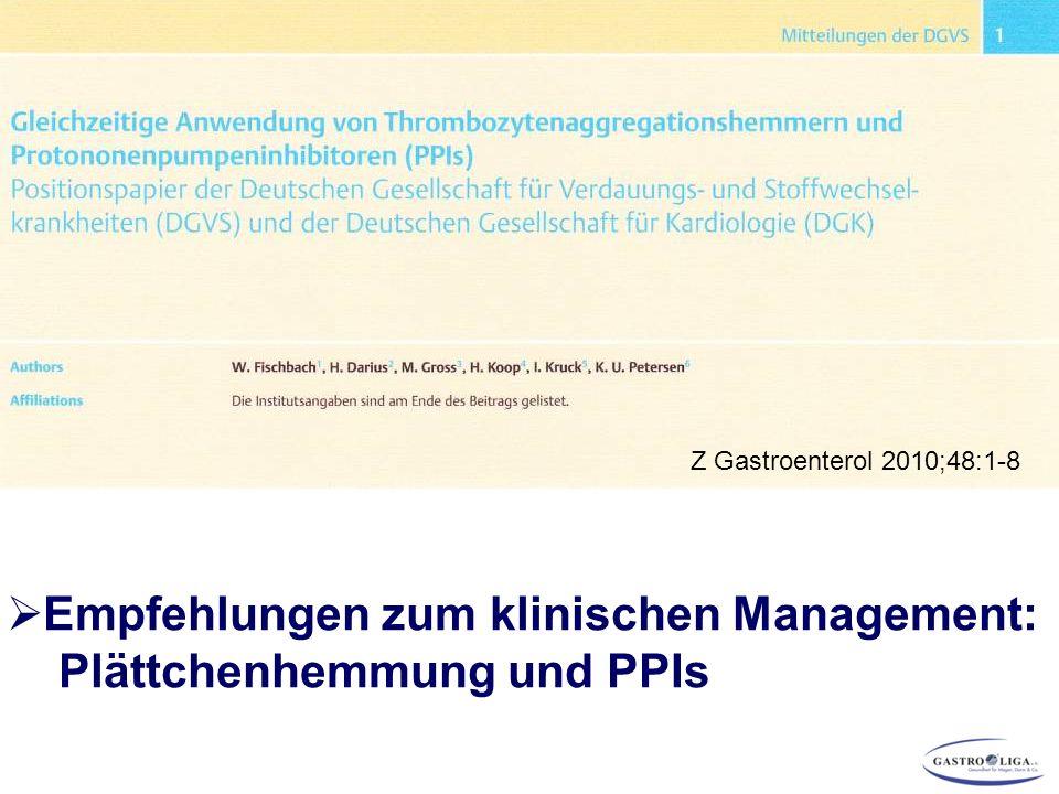  Empfehlungen zum klinischen Management: Plättchenhemmung und PPIs Z Gastroenterol 2010;48:1-8