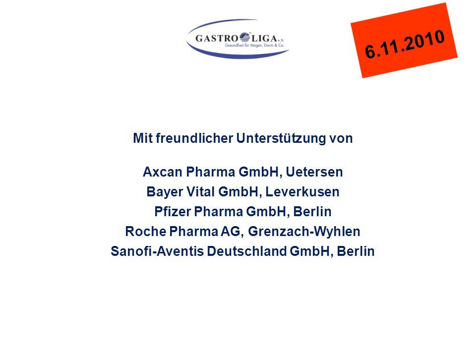 Mit freundlicher Unterstützung von Axcan Pharma GmbH, Uetersen Bayer Vital GmbH, Leverkusen Pfizer Pharma GmbH, Berlin Roche Pharma AG, Grenzach-Wyhlen Sanofi-Aventis Deutschland GmbH, Berlin 6.11.2010