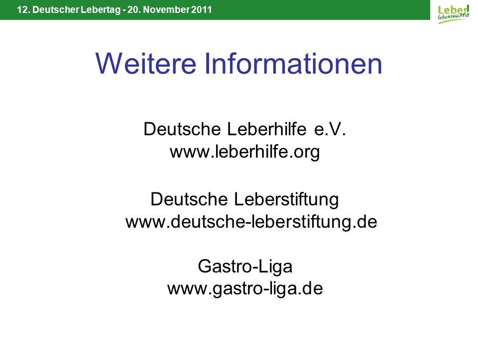12. Deutscher Lebertag - 20. November 2011 Weitere Informationen Deutsche Leberhilfe e.V. www.leberhilfe.org Deutsche Leberstiftung www.deutsche-leber