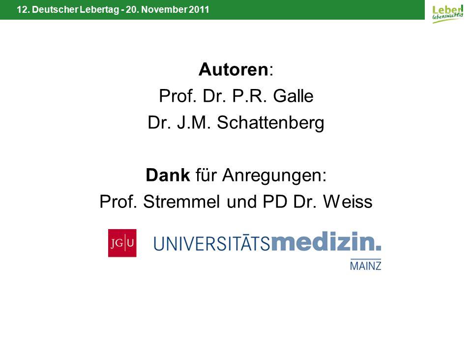 12. Deutscher Lebertag - 20. November 2011 Autoren: Prof. Dr. P.R. Galle Dr. J.M. Schattenberg Dank für Anregungen: Prof. Stremmel und PD Dr. Weiss