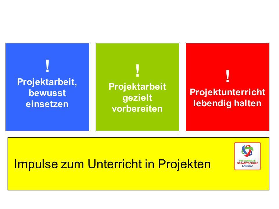 Impulse zum Unterricht in Projekten ! Projektarbeit, bewusst einsetzen ! Projektarbeit gezielt vorbereiten ! Projektunterricht lebendig halten