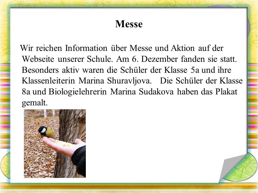 Messe Wir reichen Information über Messe und Aktion auf der Webseite unserer Schule.