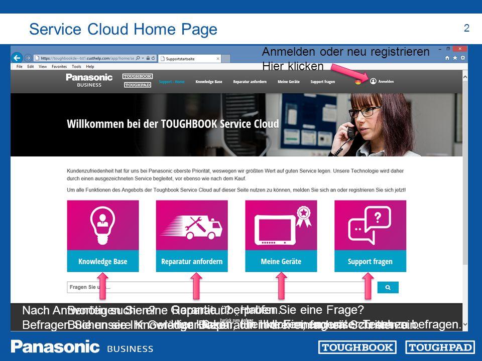 Service Cloud Home Page 2 Anmelden oder neu registrieren Hier klicken Nach Antworten suchen? Befragen Sie unsere Knowledge Base Benötigen Sie eine Rep
