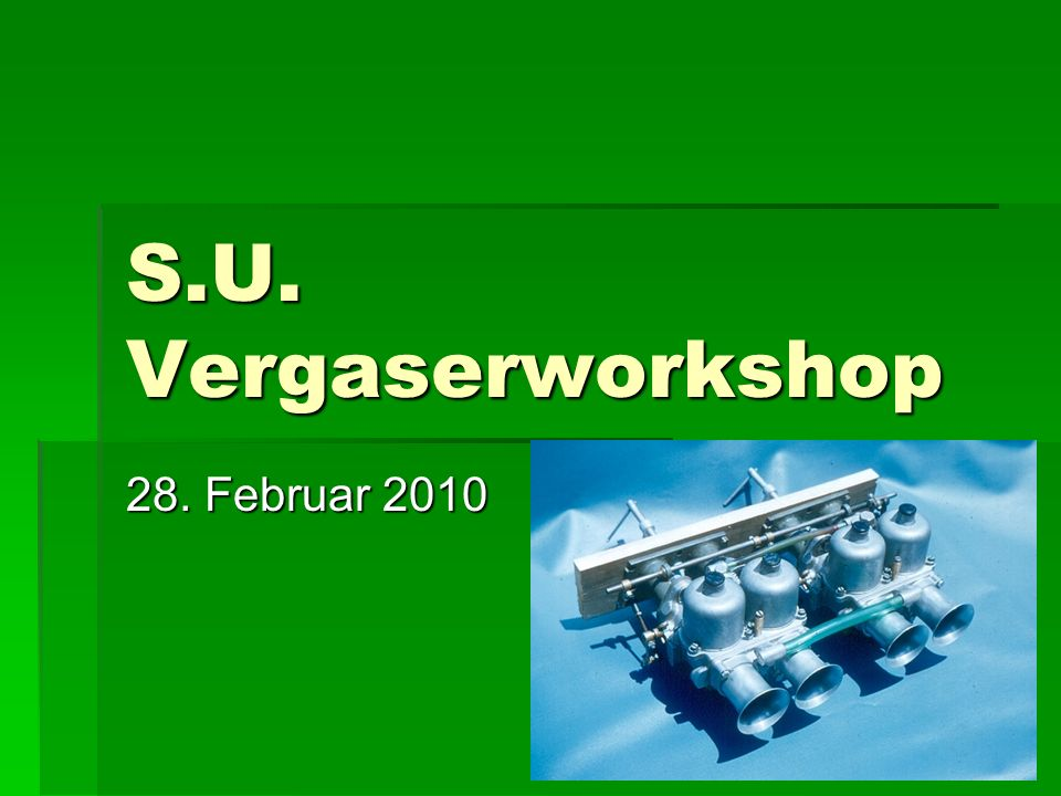 S.U. Vergaserworkshop 28. Februar 2010