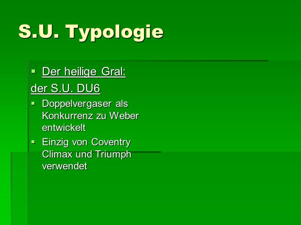 S.U.Typologie  Der heilige Gral: der S.U.