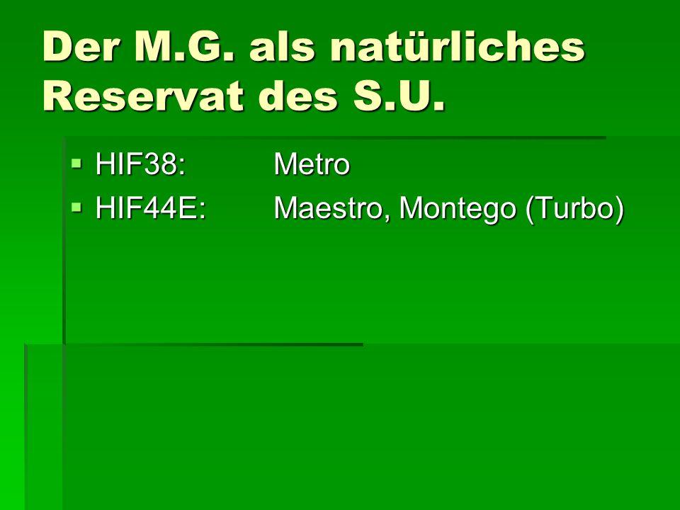 Der M.G. als natürliches Reservat des S.U.  HIF38:Metro  HIF44E:Maestro, Montego (Turbo)