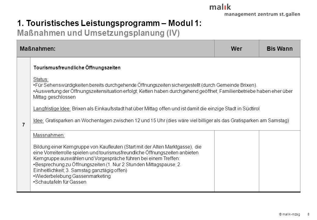 © malik-mzsg8 Maßnahmen:WerBis Wann 7 Tourismusfreundliche Öffnungszeiten Status: Für Sehenswürdigkeiten bereits durchgehende Öffnungszeiten sichergestellt (durch Gemeinde Brixen).
