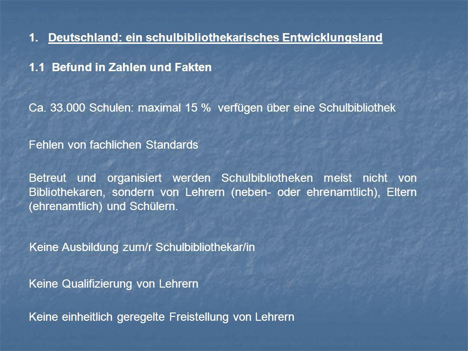 1.2 Ursachen der Schulbibliotheksmisere - Fehlen klar definierter rechtlicher und finanzieller Zuständigkeiten und schlüssiger Organisationsformen in Bund, Ländern und Kommunen - Halbtagsschule als Regelschule - Traditionelle Abgrenzung von schulischem Lernen und individueller Bildung in Deutschland