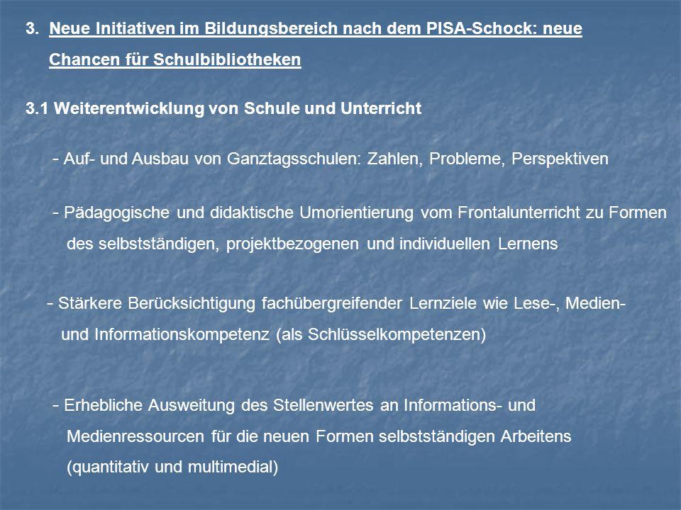 3.2 …und die Konsequenzen für den Auf- und Ausbau von Schulbibliotheken - Ganztagsschule und Schulbibliotheken: eine organische Einheit.