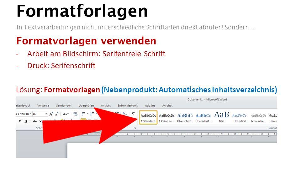 Formatforlagen In Textverarbeitungen nicht unterschiedliche Schriftarten direkt abrufen! Sondern … Formatvorlagen verwenden -Arbeit am Bildschirm: Ser
