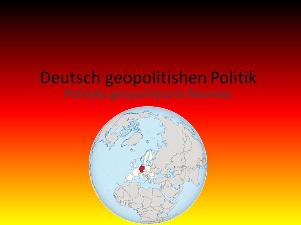 Deutsch geopolitishen Politik Polityka geopolityczna Niemiec