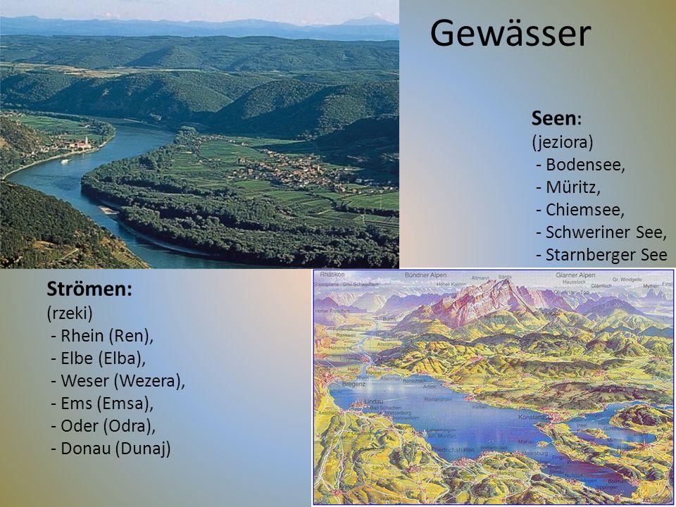 Gewässer Strömen: (rzeki) - Rhein (Ren), - Elbe (Elba), - Weser (Wezera), - Ems (Emsa), - Oder (Odra), - Donau (Dunaj) Seen : (jeziora) - Bodensee, -