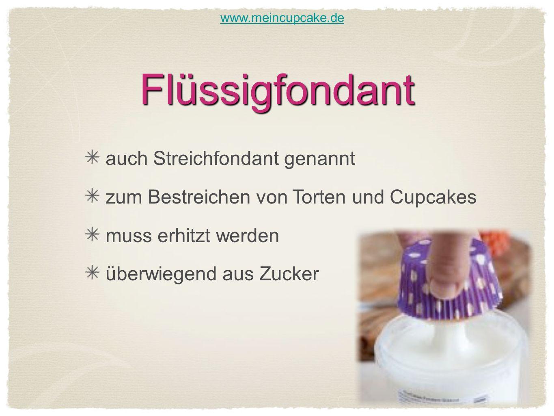 Flüssigfondant auch Streichfondant genannt zum Bestreichen von Torten und Cupcakes muss erhitzt werden überwiegend aus Zucker www.meincupcake.de
