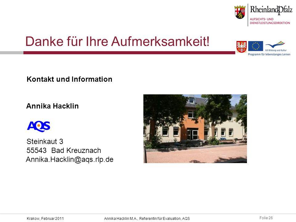 Folie 26 Krakow, Februar 2011Annika Hacklin M.A., Referentin für Evaluation, AQS Danke für Ihre Aufmerksamkeit.