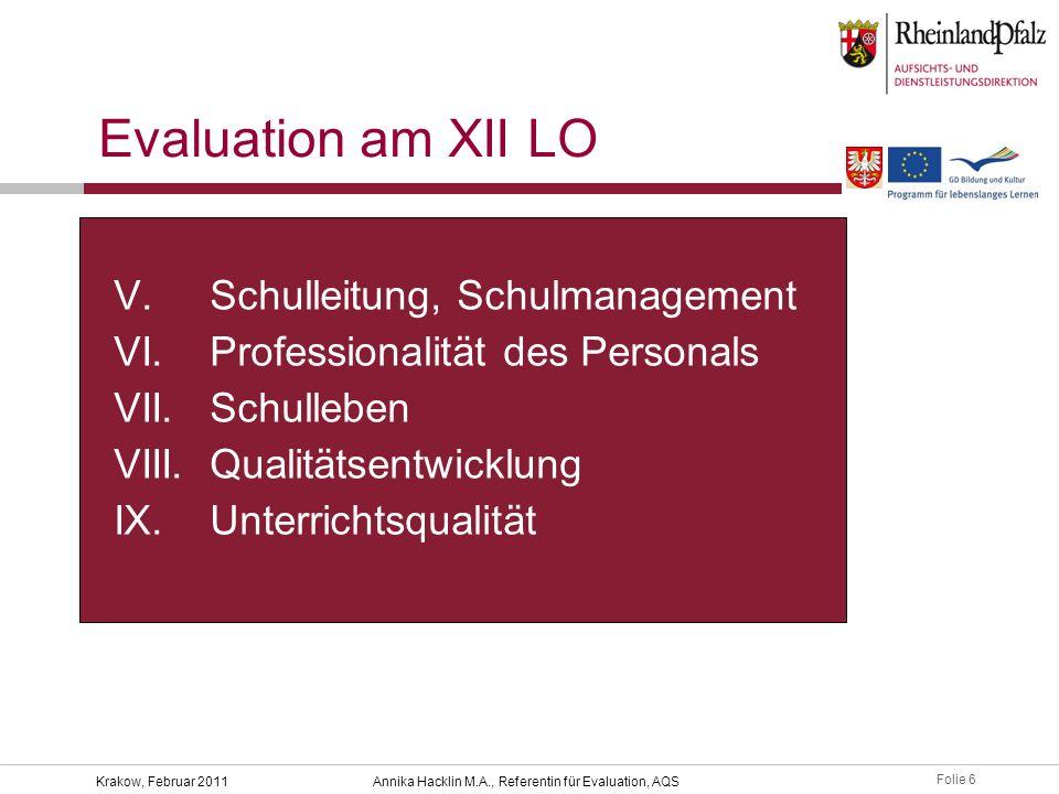 Folie 17 Krakow, Februar 2011Annika Hacklin M.A., Referentin für Evaluation, AQS Evaluationsergebnisse XII LO b) Klassenmanagement