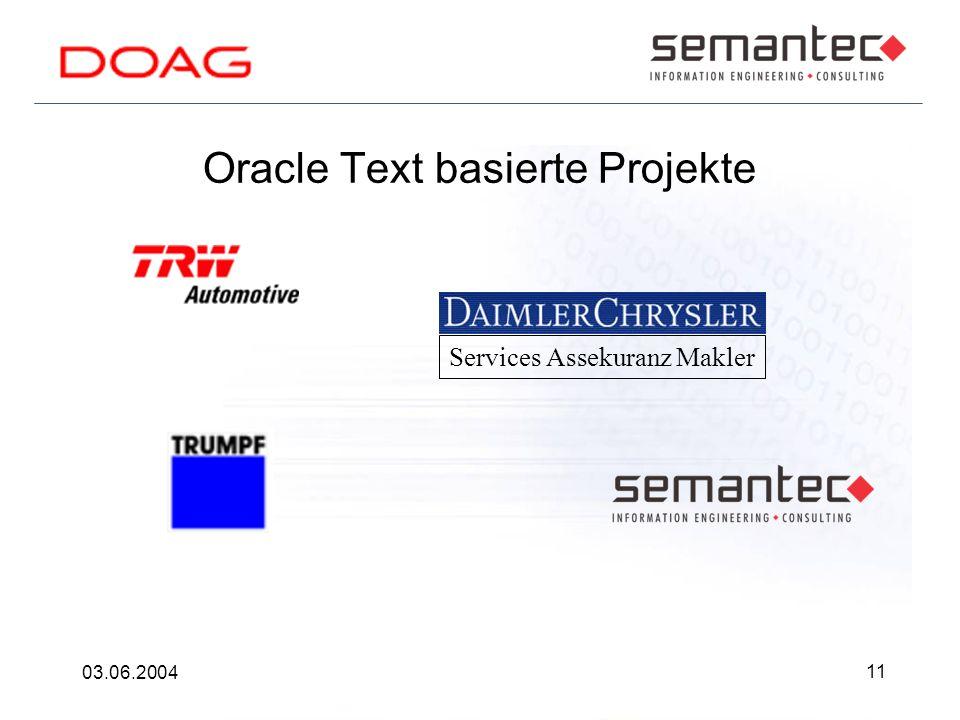 11 03.06.2004 Oracle Text basierte Projekte Services Assekuranz Makler
