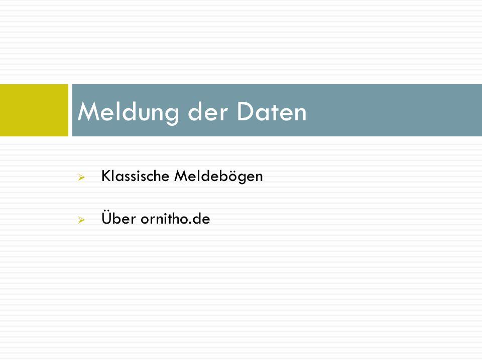  Klassische Meldebögen  Über ornitho.de Meldung der Daten