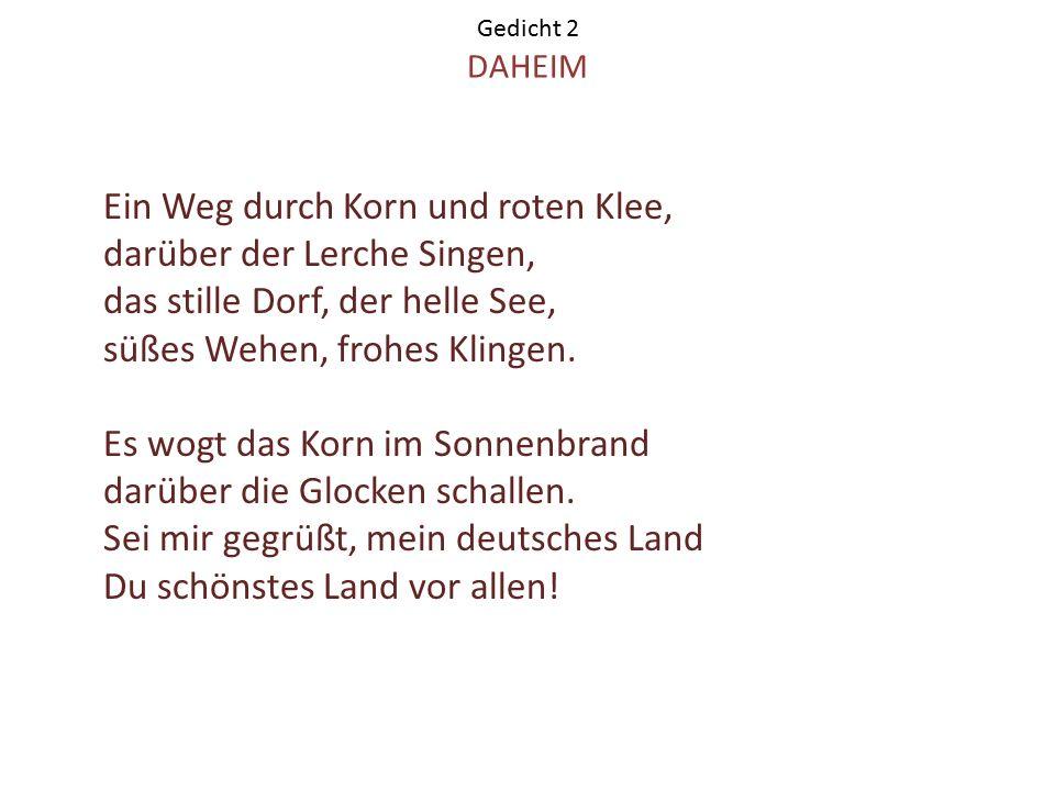 Gedicht 3 HEIMAT Ich hab' es lange nicht gewußt, Was Heimat sei und Vaterland.