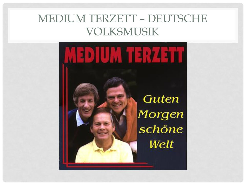 MEDIUM TERZETT – DEUTSCHE VOLKSMUSIK