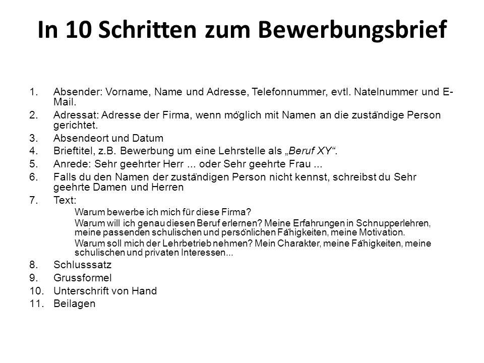 In 10 Schritten zum Bewerbungsbrief 1.Absender: Vorname, Name und Adresse, Telefonnummer, evtl.
