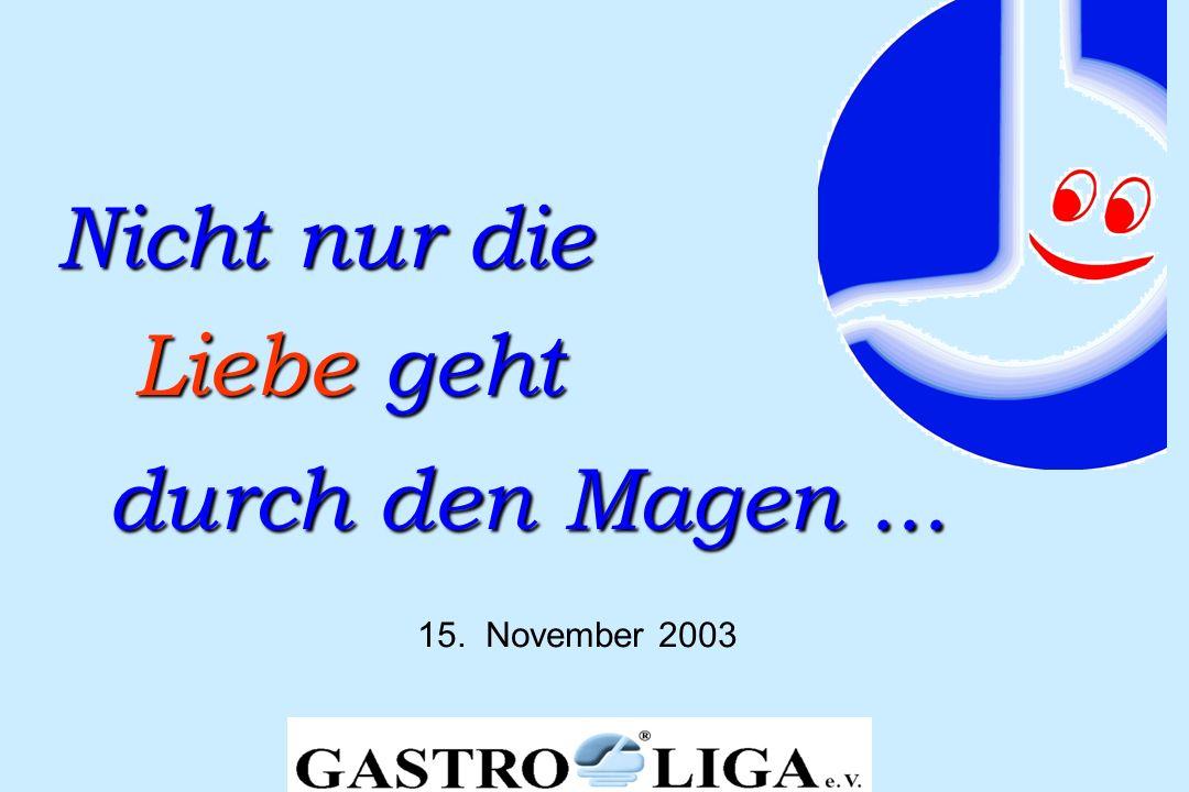 Nicht nur die Liebe geht durch den Magen... Nicht nur die Liebe geht durch den Magen... 15. November 2003