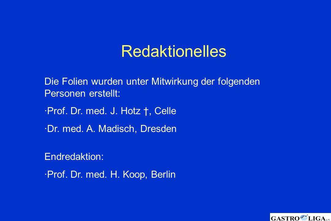 Redaktionelles Die Folien wurden unter Mitwirkung der folgenden Personen erstellt: ·Prof. Dr. med. J. Hotz †, Celle ·Dr. med. A. Madisch, Dresden Endr