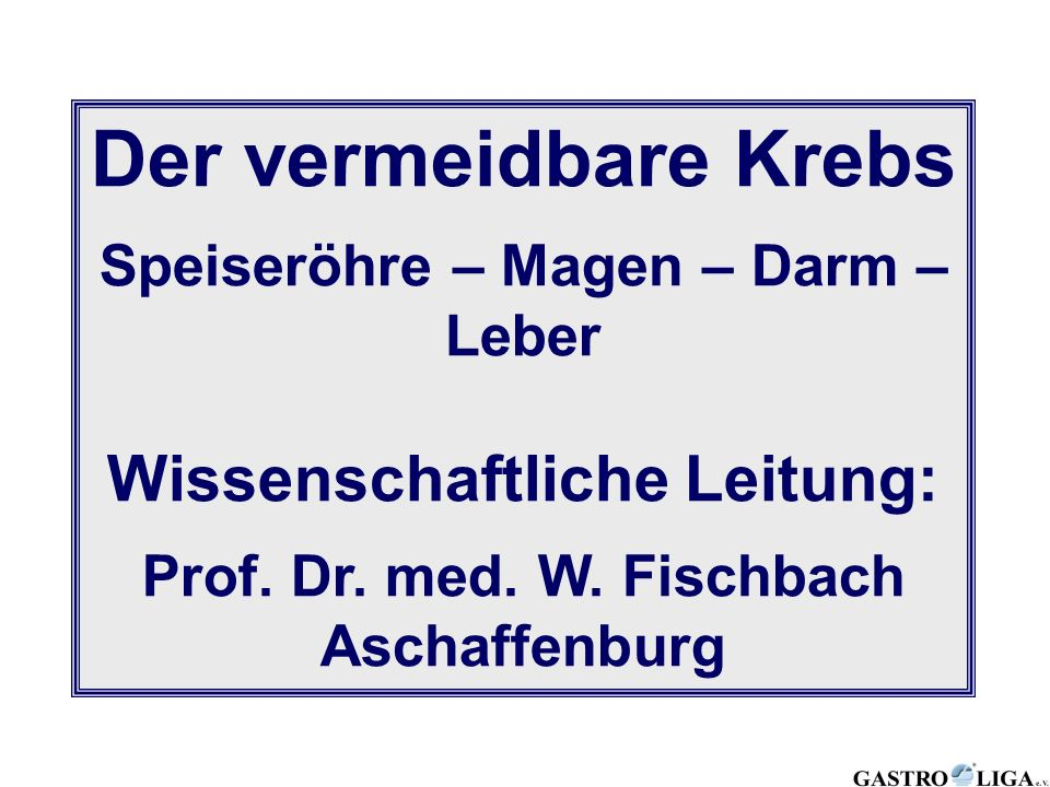 Gastrointestinale Karzinome in Europa (Quelle: Globocan 2000) Keighley, Aliment Pharmacol Ther 2003