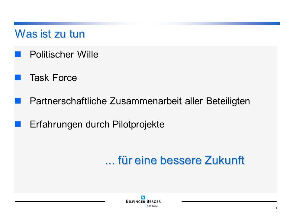 Was ist zu tun Politischer Wille Task Force Partnerschaftliche Zusammenarbeit aller Beteiligten Erfahrungen durch Pilotprojekte...