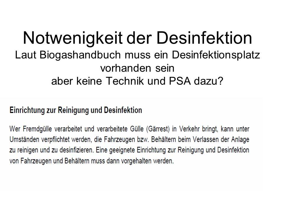 Notwenigkeit der Desinfektion Laut Biogashandbuch muss ein Desinfektionsplatz vorhanden sein aber keine Technik und PSA dazu?