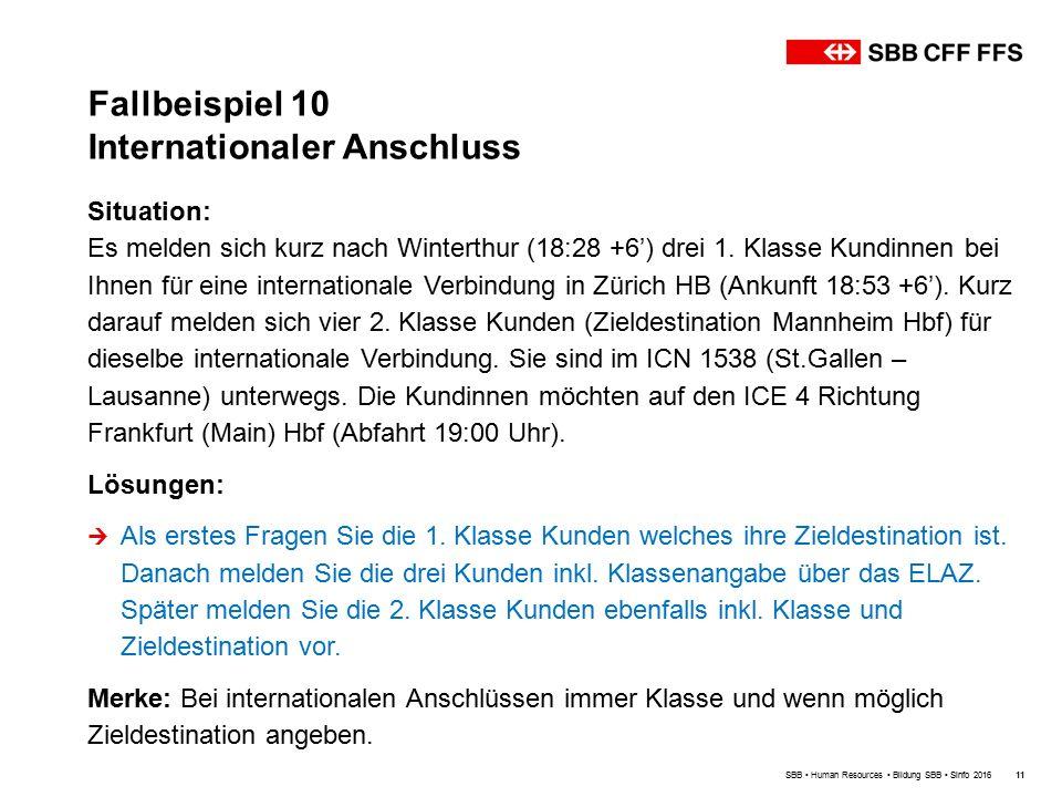 Fallbeispiel 10 Internationaler Anschluss SBB Human Resources Bildung SBB Sinfo 201611 Situation: Es melden sich kurz nach Winterthur (18:28 +6') drei 1.