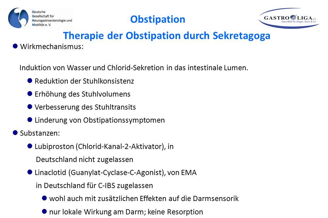 Therapie der Obstipation durch Sekretagoga Wirkmechanismus: Induktion von Wasser und Chlorid-Sekretion in das intestinale Lumen. Reduktion der Stuhlko