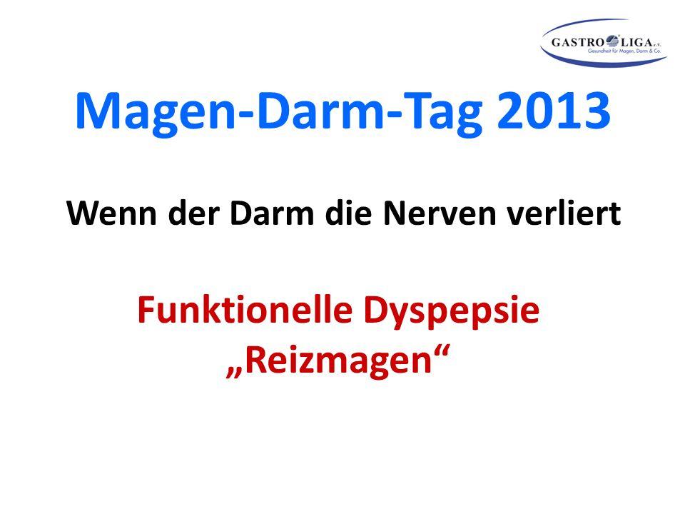 """Magen-Darm-Tag 2013 Wenn der Darm die Nerven verliert Funktionelle Dyspepsie """"Reizmagen"""