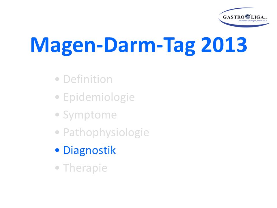 Magen-Darm-Tag 2013 Definition Epidemiologie Symptome Pathophysiologie Diagnostik Therapie