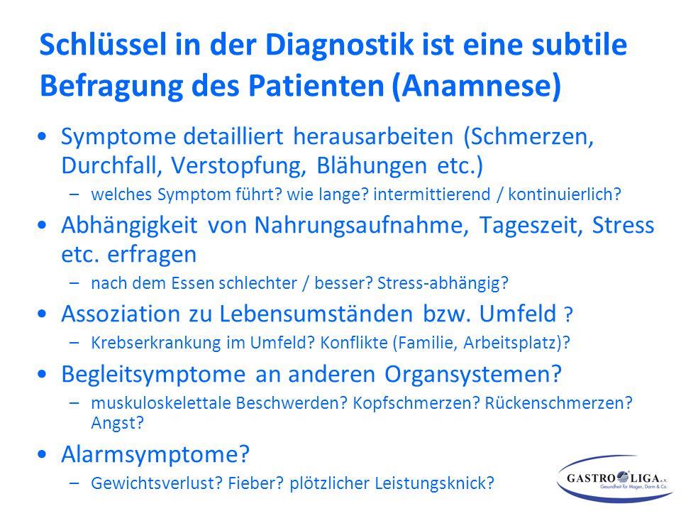 Beschwerdeschilderung Symptome detailliert herausarbeiten (Schmerzen, Durchfall, Verstopfung, Blähungen etc.) –welches Symptom führt.