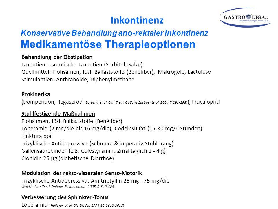 Konservative Behandlung ano-rektaler Inkontinenz Medikamentöse Therapieoptionen Behandlung der Obstipation Laxantien: osmotische Laxantien (Sorbitol,