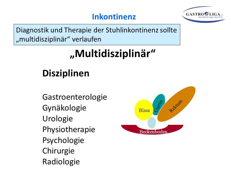 """""""Multidisziplinär"""" Disziplinen Gastroenterologie Gynäkologie Urologie Physiotherapie Psychologie Chirurgie Radiologie Diagnostik und Therapie der Stuh"""