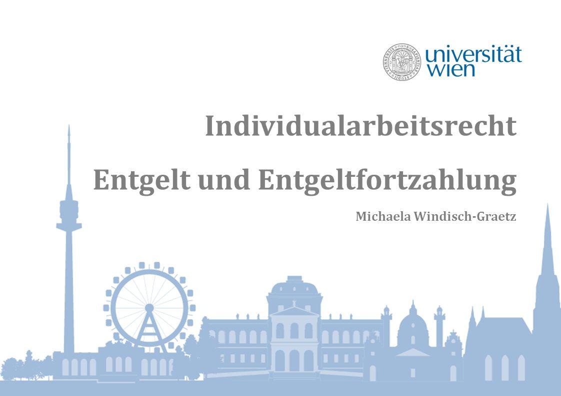 Individualarbeitsrecht Entgelt und Entgeltfortzahlung Michaela Windisch-Graetz