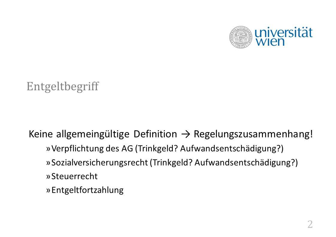 2 Entgeltbegriff Keine allgemeingültige Definition → Regelungszusammenhang.
