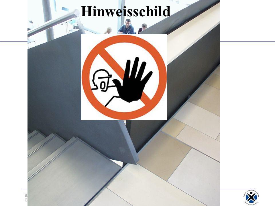 Bayerischer Gemeindeunfallversicherungsverband - Bayerische Landesunfallkasse Geschäftsbereich I – Prävention Bildungswesen Hinweisschild