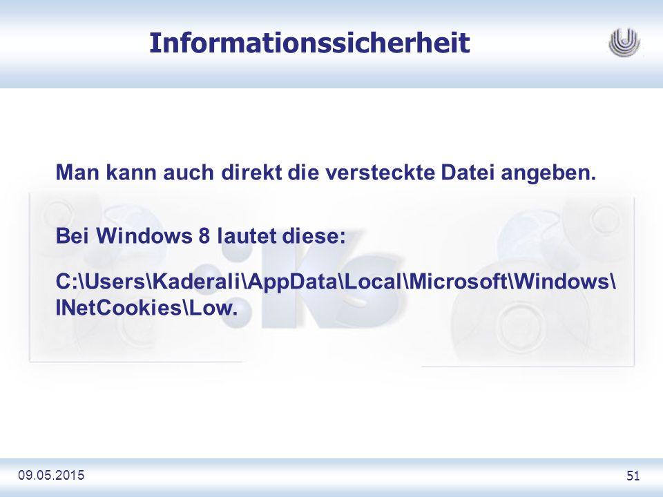 09.05.2015 51 Informationssicherheit Man kann auch direkt die versteckte Datei angeben.