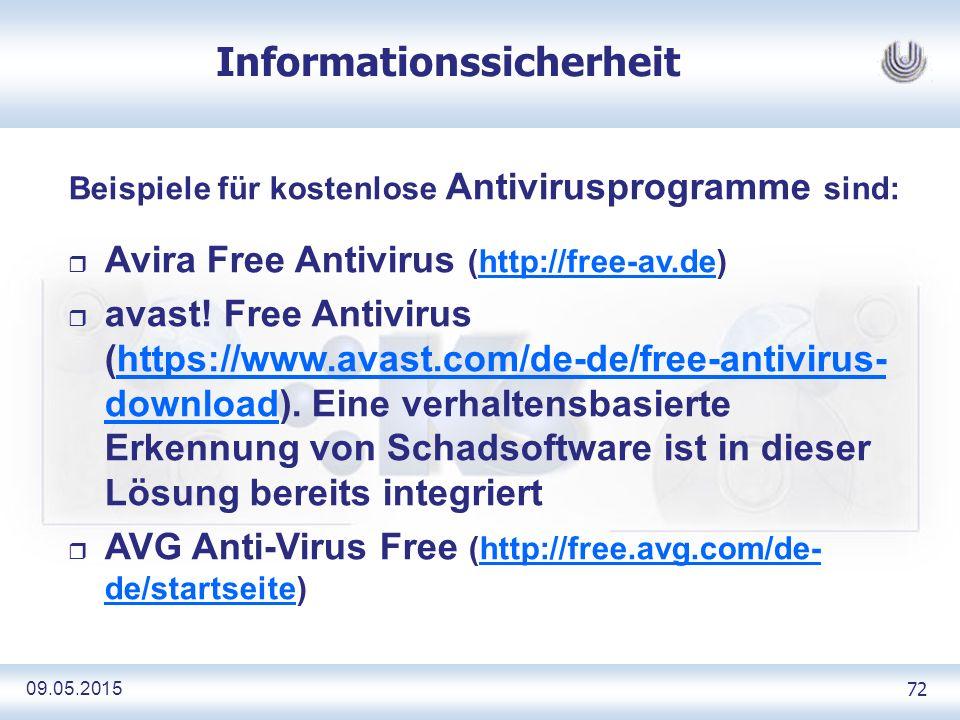09.05.2015 72 Informationssicherheit Beispiele für kostenlose Antivirusprogramme sind: r Avira Free Antivirus (http://free-av.de)http://free-av.de r avast.