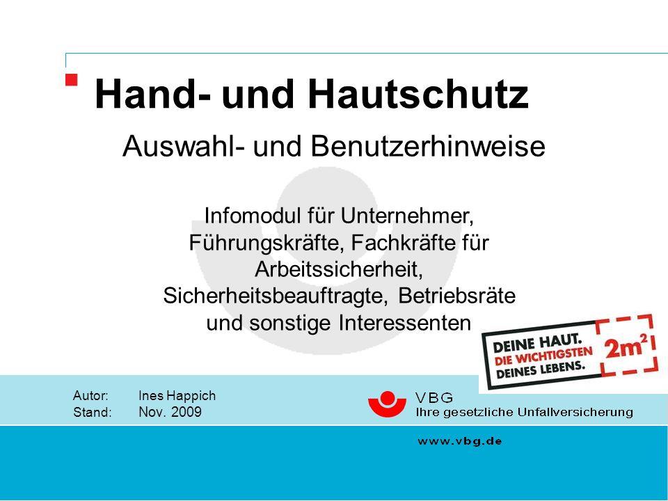 VBG Hand- und Hautschutz Autor:Ines Happich Stand: Nov.