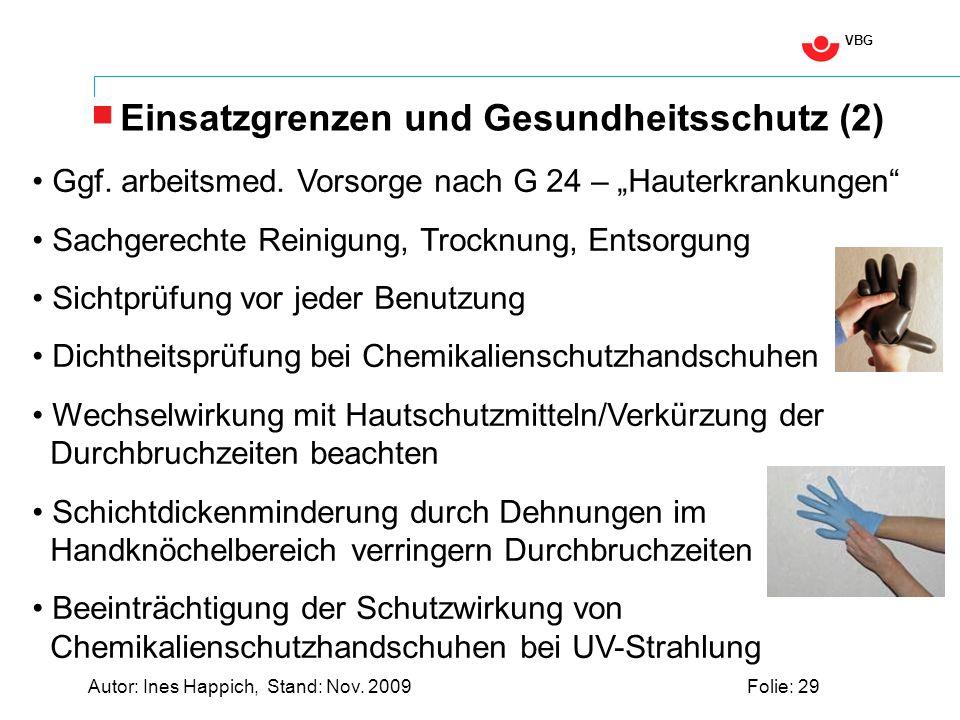 VBG Autor: Ines Happich, Stand: Nov. 2009Folie: 29 Einsatzgrenzen und Gesundheitsschutz (2) Ggf.