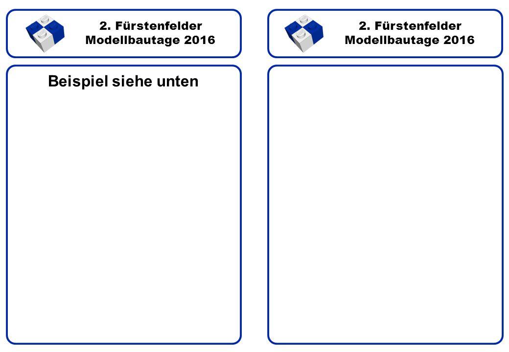 2. Fürstenfelder Modellbautage 2016 2. Fürstenfelder Modellbautage 2016 Beispiel siehe unten