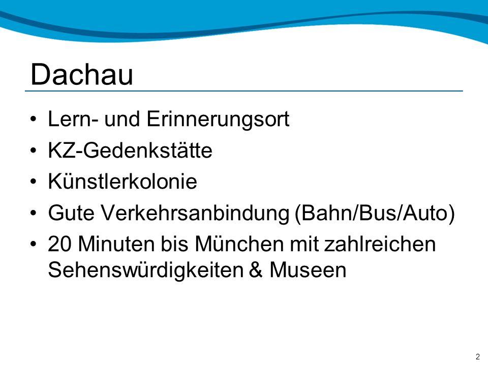Dachau Lern- und Erinnerungsort KZ-Gedenkstätte Künstlerkolonie Gute Verkehrsanbindung (Bahn/Bus/Auto) 20 Minuten bis München mit zahlreichen Sehenswürdigkeiten & Museen 2